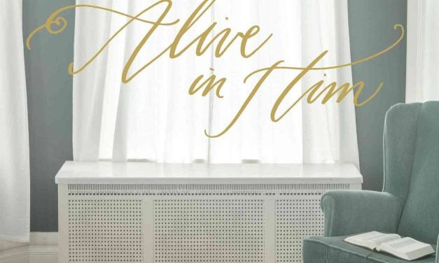 Alive in Him: How Being Embraced by the Love of Christ Changes Everything by Gloria Furman