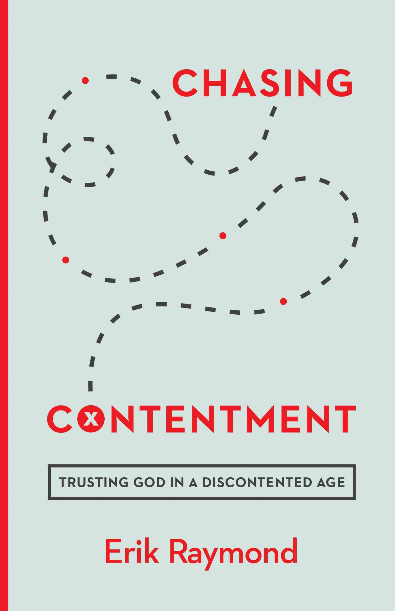 Contentment, Chasing Contentment: Trusting God in a Discontented Age (Erik Raymond), Servants of Grace