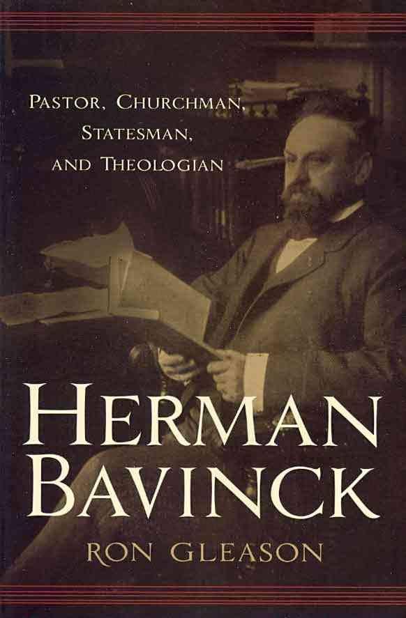 Churchman, Herman Bavinck: Pastor, Churchman, Statesman, and Theologian (Ron Gleason), Servants of Grace, Servants of Grace