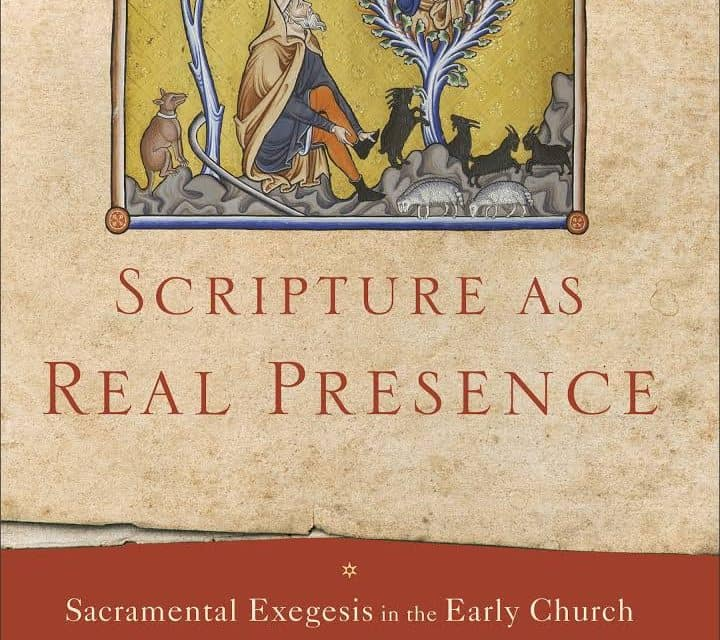 Scripture As Real Presence: Sacramental Exegesis in the Early Church (Hans Boersma)