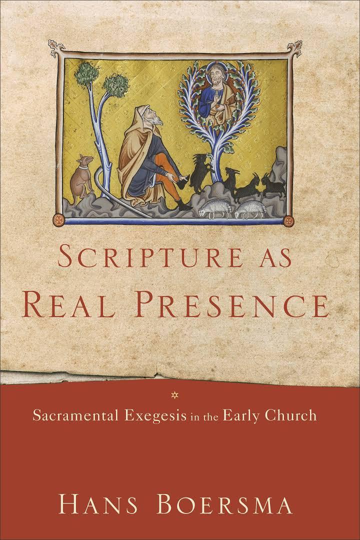 Presence, Scripture As Real Presence: Sacramental Exegesis in the Early Church (Hans Boersma), Servants of Grace, Servants of Grace
