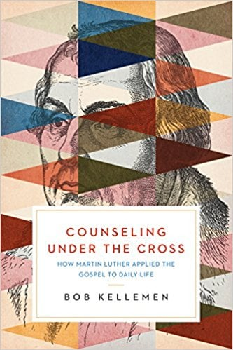 Counseling, Counseling Under the Cross: How Martin Luther Applied the Gospel to Daily Life, Servants of Grace