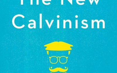 New Calvinism: New Reformation or Theological Fad? – Josh Buice, Ed.