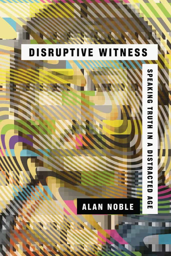 Witness, Disruptive Witness: Speaking Truth in a Distracted Age, Servants of Grace, Servants of Grace