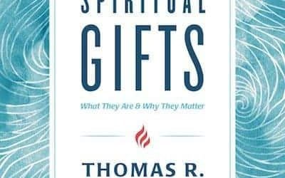 Spiritual Gifts: What They Are and Why They Matter – Thomas Schreiner