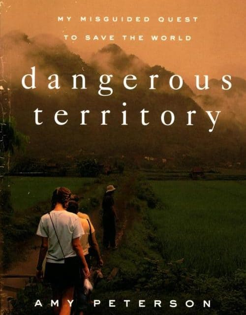 Dangerous, Dangerous Territory: My Misguided Quest to Save the World by Amy Peterson, Servants of Grace