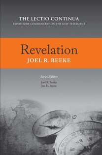 Revelation, Revelation (The Lectio Continua Series) by Joel Beeke, Servants of Grace