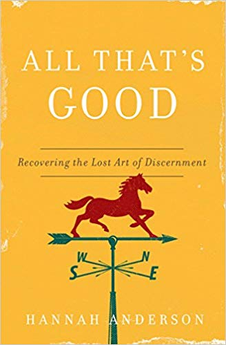 Good, All That's Good by Hannah Anderson, Servants of Grace, Servants of Grace