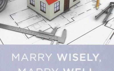 Marry Wisely, Marry Well: A Blueprint for Personal Preparation by Dr. Ernie Baker