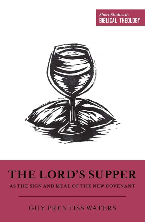 Guy, The Lord's Supper as the Sign and Meal of the New Covenant – Guy Prentiss, Servants of Grace, Servants of Grace