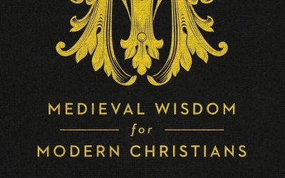 Medieval Wisdom for Modern Christians by Chris Armstrong