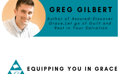 Greg Gilbert- Assured- Discover Grace, Let Go of Guilt and Rest in Your Salvation