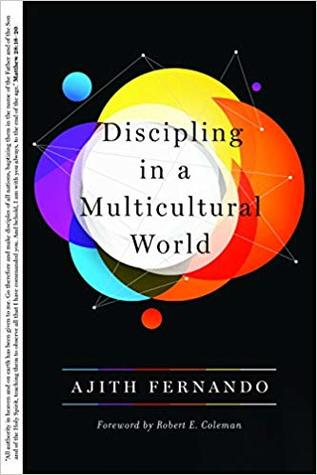 Discipling, Discipling in a Multicultural World – Adith Fernando, Servants of Grace