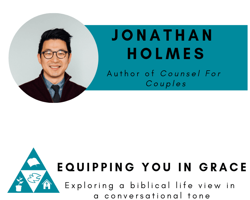 Marriage, Jonathan Holmes– Counsel for Couples: A Biblical and Practical Guide for Marriage Counseling, Servants of Grace