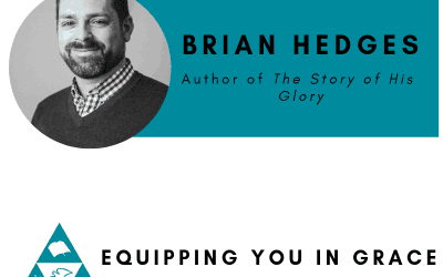 Brian Hedges– The Story of His Glory