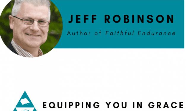 Jeff Robinson- Faithful Endurance: The Joy of Shepherding People for a Lifetime