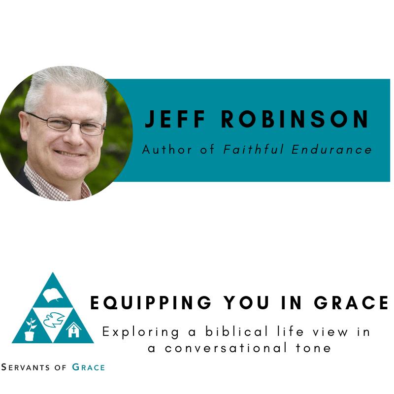 Endurance, Jeff Robinson- Faithful Endurance: The Joy of Shepherding People for a Lifetime, Servants of Grace, Servants of Grace
