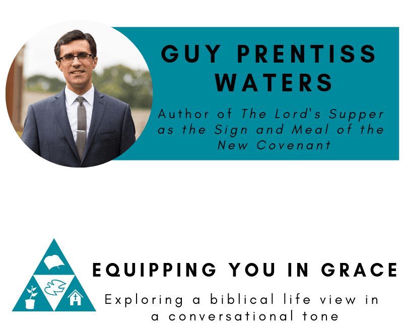 Supper, Guy Prentiss Waters- The Lord's Supper as the Sign and Meal of the New Covenant., Servants of Grace