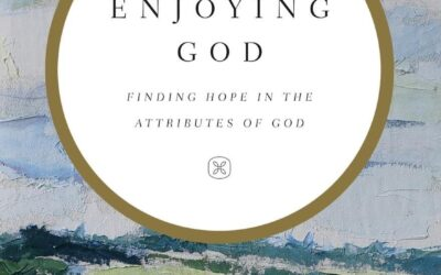Enjoying God: Finding Hope in the Attributes of God – R.C. Sproul
