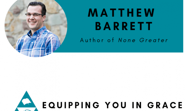 Matthew Barrett- None Greater: The Undomesticated Attributes of God