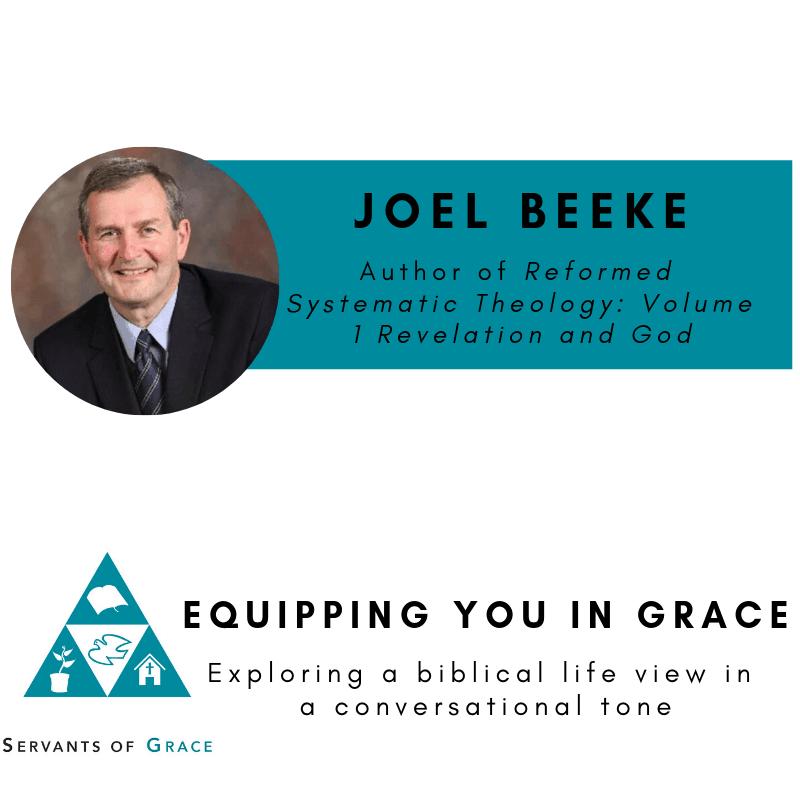 Beeke, Joel Beeke– Reformed Systematic Theology: Volume 1: Revelation and God, Servants of Grace, Servants of Grace