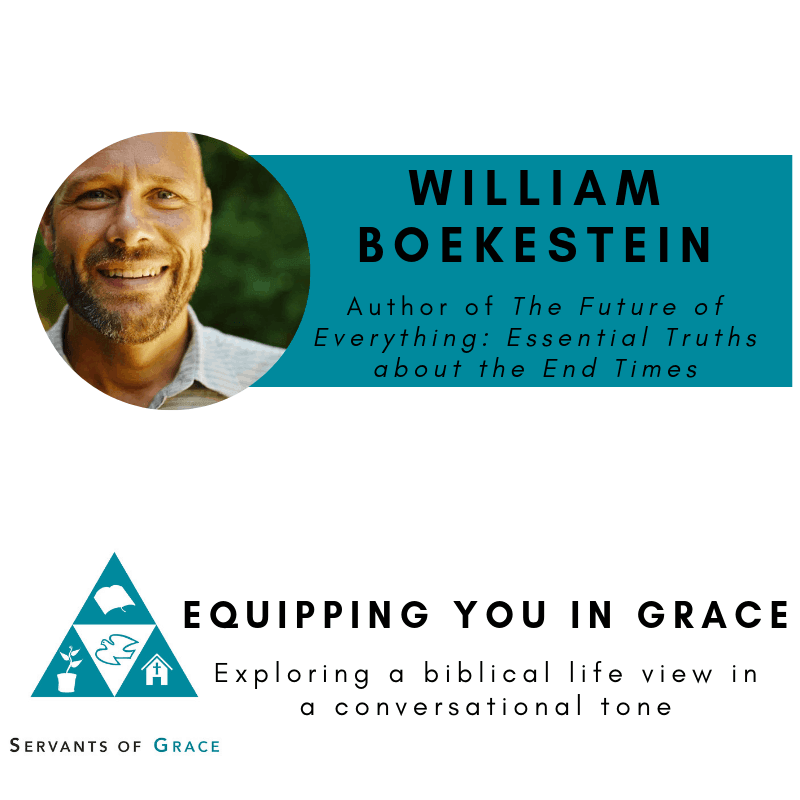 Everything, William Boekestein- The Future of Everything: Essential Truths about the End Times, Servants of Grace, Servants of Grace