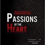 Passions of the Heart: Passions of the Heart: Biblical Counsel for Stubborn Sexual Sins by John D. Street