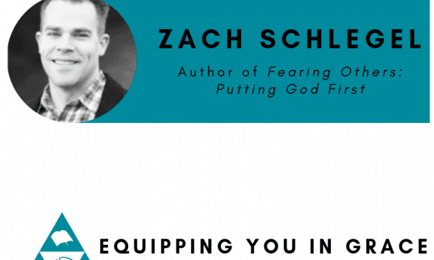 Zach Schlegel– Fearing Others: Putting God First