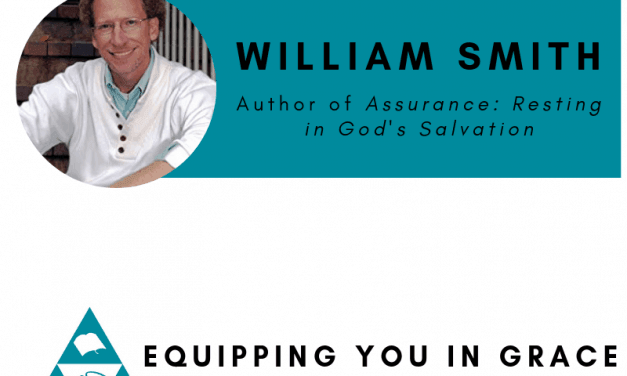 William Smith– Assurance: Resting in God's Salvation