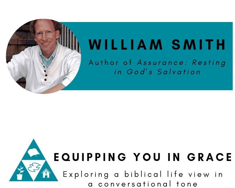Resting, William Smith– Assurance: Resting in God's Salvation, Servants of Grace