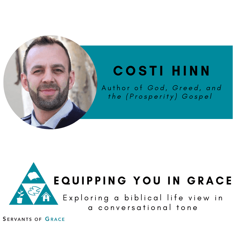 Costi, Costi Hinn- The Dangers of the Prosperity Gospel and What To Do About It, Servants of Grace, Servants of Grace