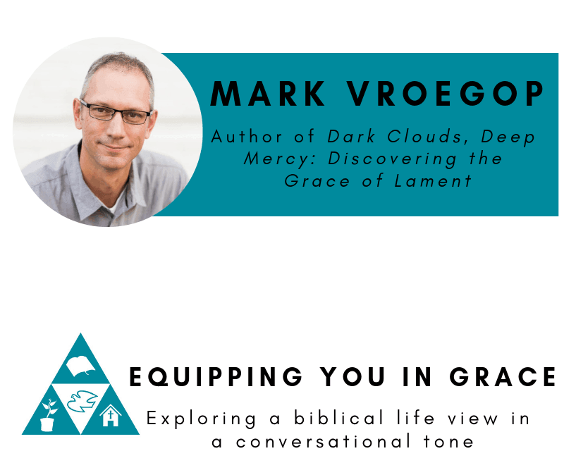 Mark Vroegop- The Place and Practice of Lament in the Christian Life