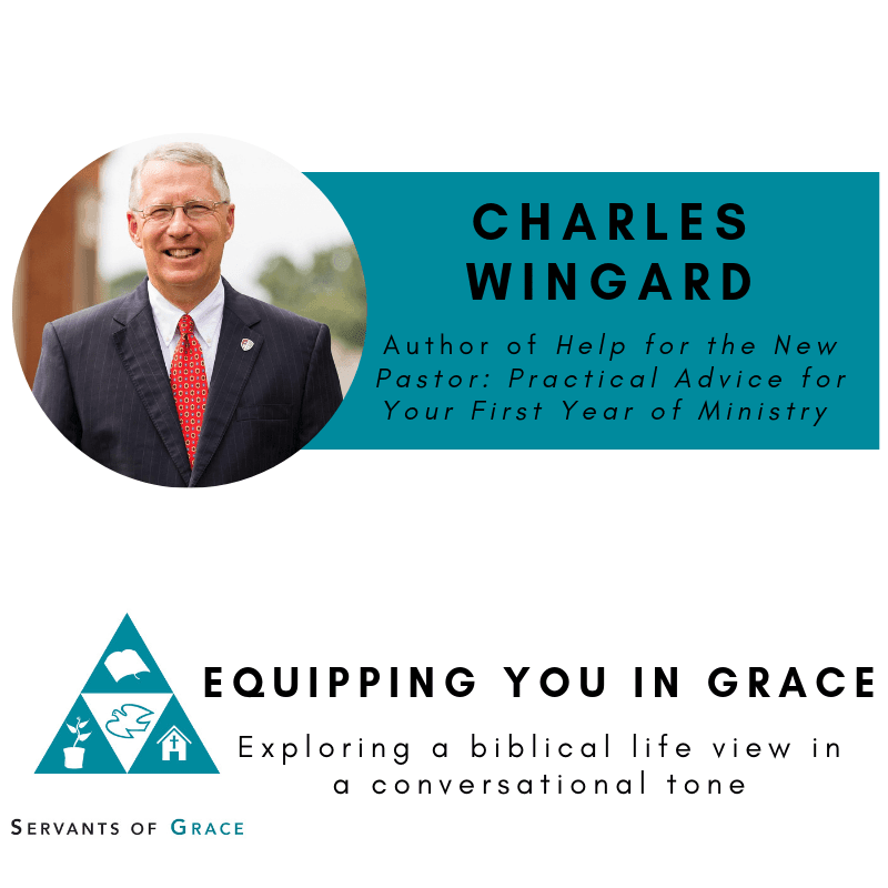 Wingard, Charles Wingard- Help for New Pastors for Their First Years of Ministry, Servants of Grace