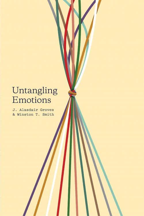 Untangling, Untangling Emotions – J. Alasdair Groves and Winston T. Smith, Servants of Grace, Servants of Grace