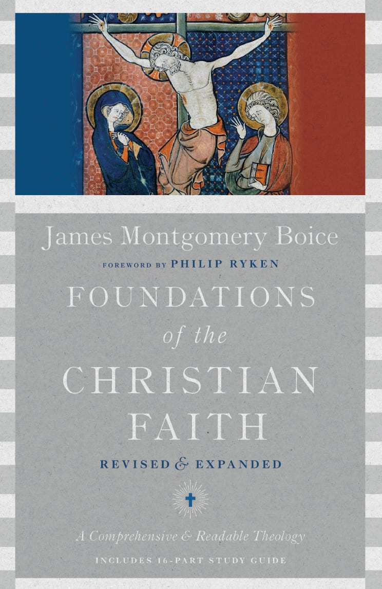 Readable, Foundations of the Christian Faith A Comprehensive & Readable Theology by James Montgomery Boice, Servants of Grace, Servants of Grace