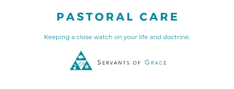 Watch, Dear Pastor Watch Your Life and Doctrine, Servants of Grace, Servants of Grace