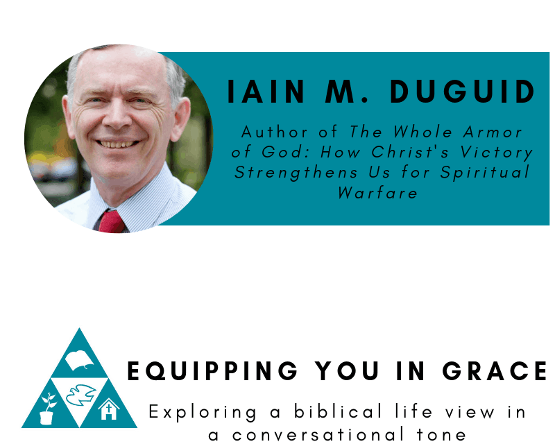 Iain M  Duguid- The Gospel, Spiritual Warfare, and the Christian Life