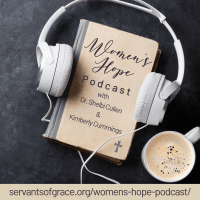Hope, Women's Hope Podcast, Servants of Grace