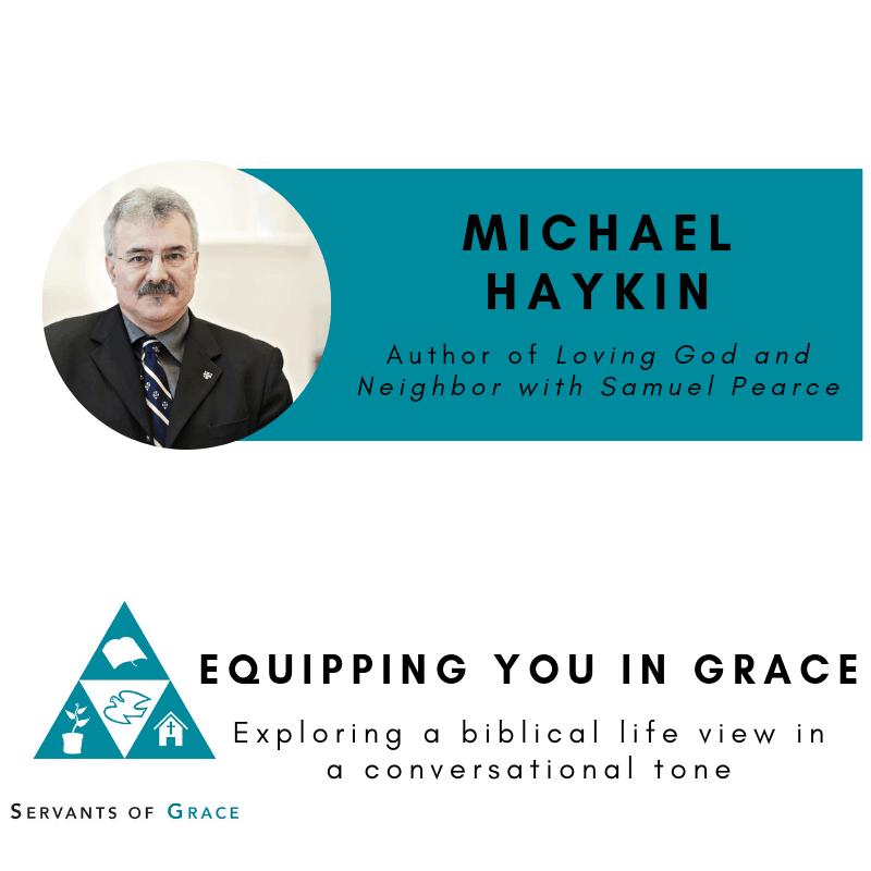 Haykin, Michael Haykin- The Bible and Friendship in the Life of Samuel Pearce, Servants of Grace, Servants of Grace
