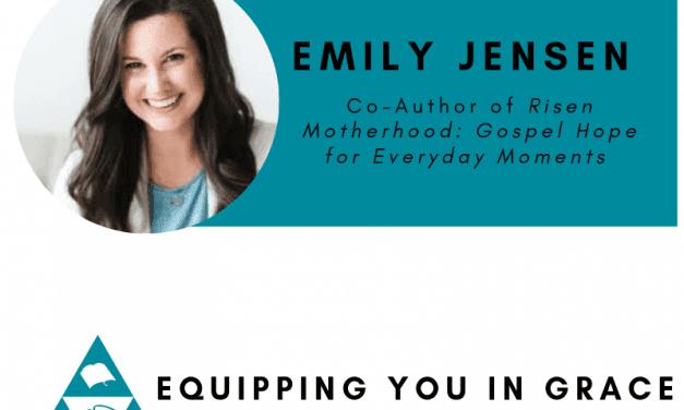 Emily Jensen– Risen Motherhood: Gospel Hope for Everyday Moments