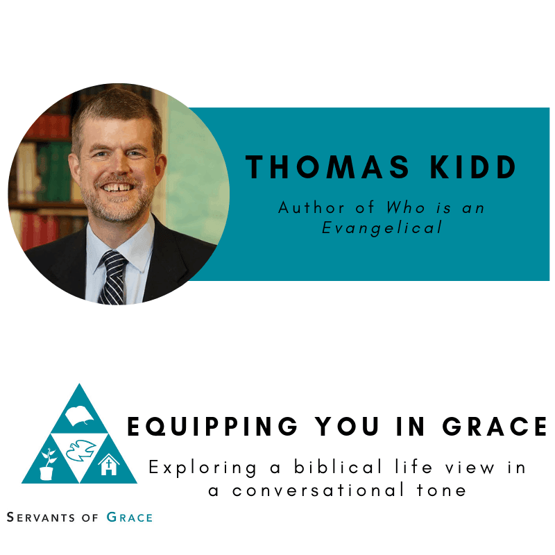 Evangelical, Thomas Kidd- Who is an Evangelical: The History of a Movement in Chaos, Servants of Grace, Servants of Grace