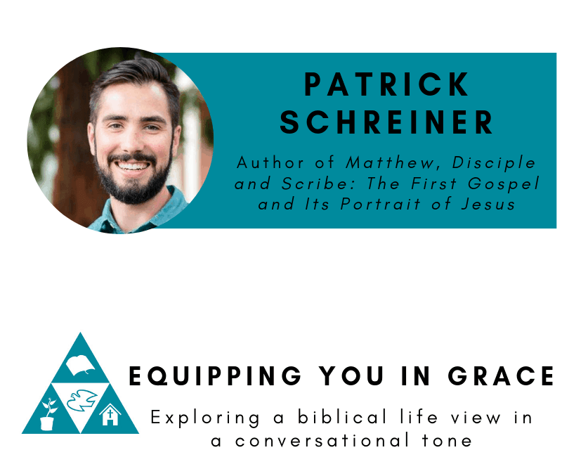 Patrick, Patrick Schreiner- Matthew, Disciple and Scribe: The First Gospel and Its Portrait of Jesus, Servants of Grace