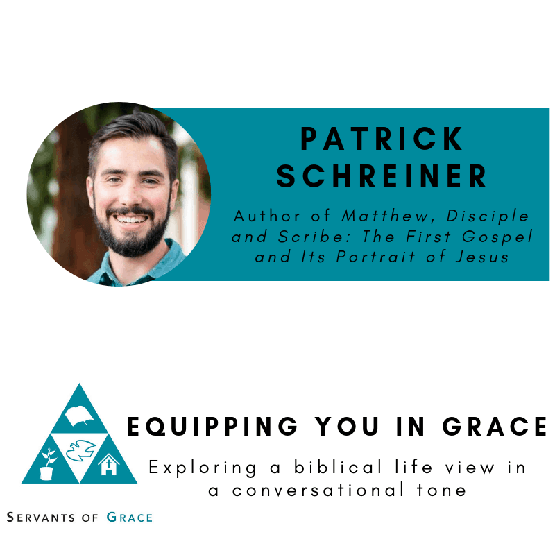 Patrick, Patrick Schreiner- Matthew, Disciple and Scribe: The First Gospel and Its Portrait of Jesus, Servants of Grace, Servants of Grace