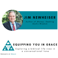 Money, Jim Newheiser–Money: Seeking God's Wisdom, Servants of Grace, Servants of Grace