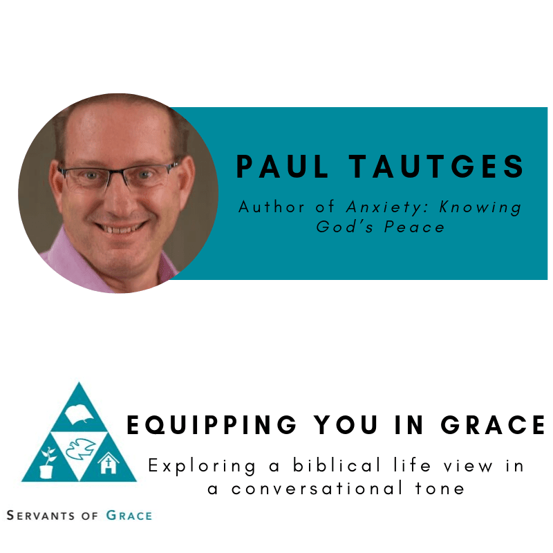 Promises, Paul Tautges- Help and Hope for the Anxious with the Promises of God, Servants of Grace, Servants of Grace
