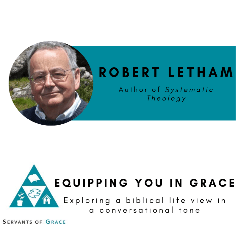 Systematic, Robert Letham- Systematic Theology, Servants of Grace, Servants of Grace