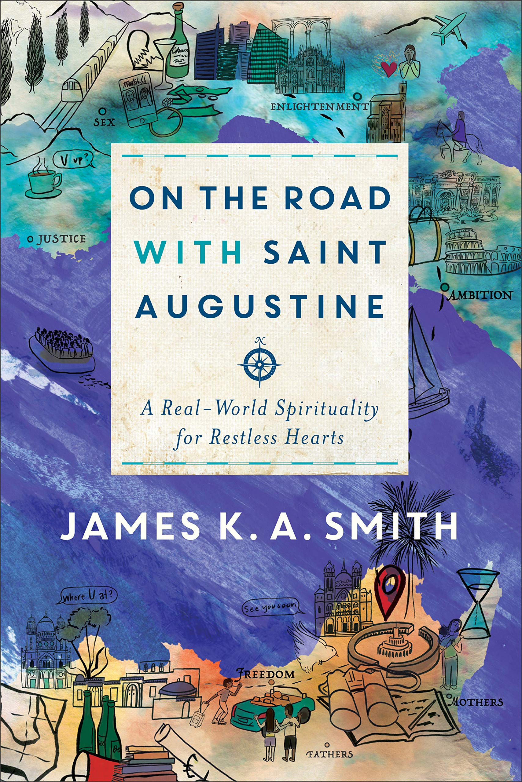 Augustine, On the Road With St. Augustine by James K.A. Smith, Servants of Grace, Servants of Grace