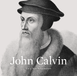 John Calvin: For a New Reformation edited by Derek W.H. Thomas and John W. Tweeddale