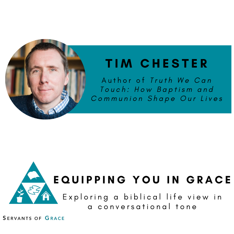 Shape, Tim Chester- Truth We Can Touch: How Baptism and Communion Shape Our Lives, Servants of Grace, Servants of Grace