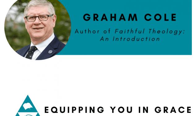 Graham Cole– Faithful Theology: An Introduction